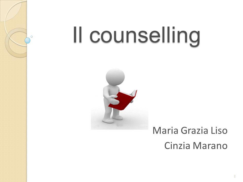 Il counselling Maria Grazia Liso Cinzia Marano 1