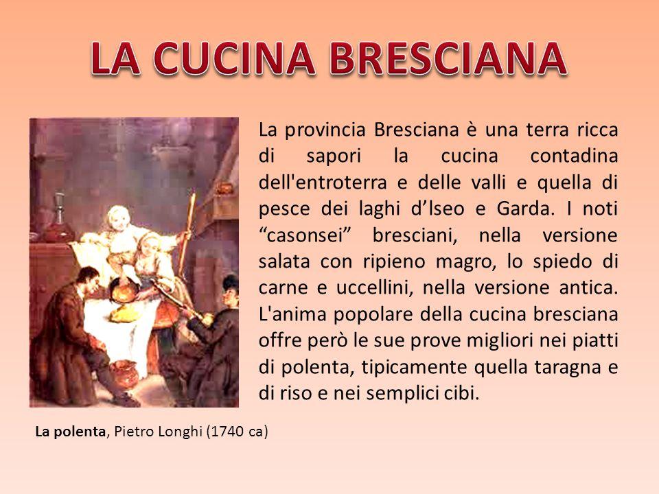 La produzione di latte e formaggi è tipica delle valli e qui a Brescia ce ne sono ben tre (Val Trompia, Val Sabbia, Val Camonica) ognuna con il propri