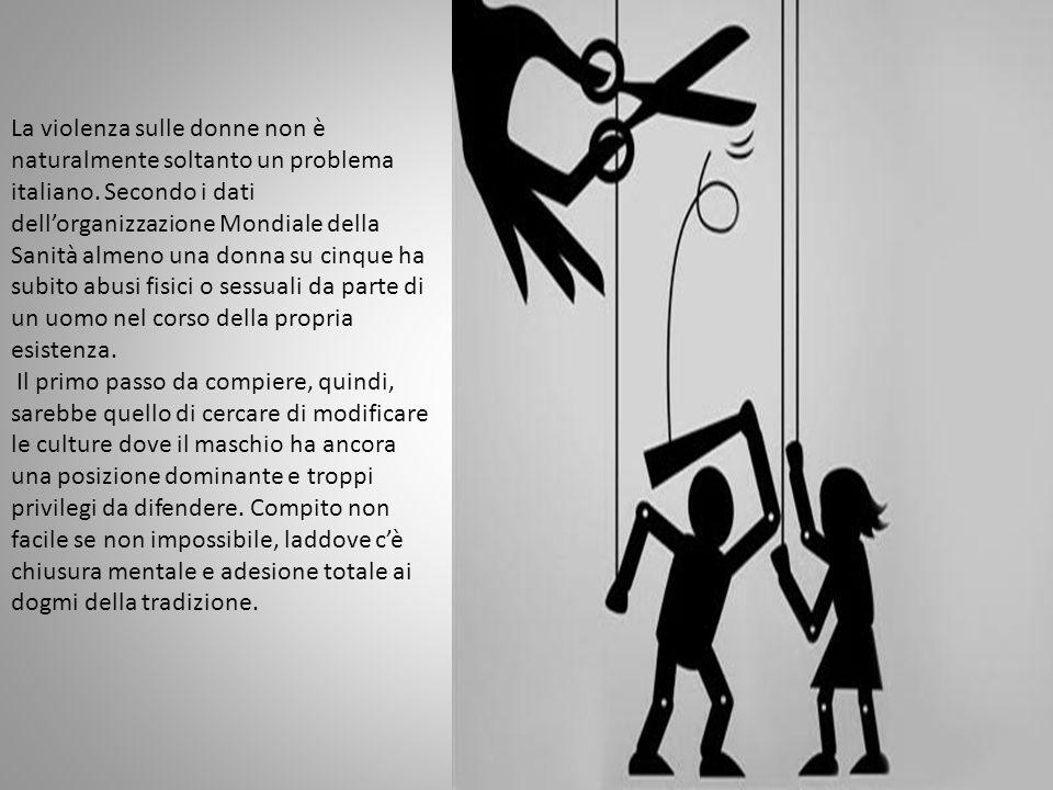 La violenza sulle donne non è naturalmente soltanto un problema italiano.
