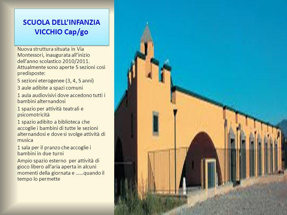 SCUOLA DELL'INFANZIA VICCHIO Cap/go Nuova struttura situata in Via Montessori, inaugurata all'inizio dell'anno scolastico 2010/2011.