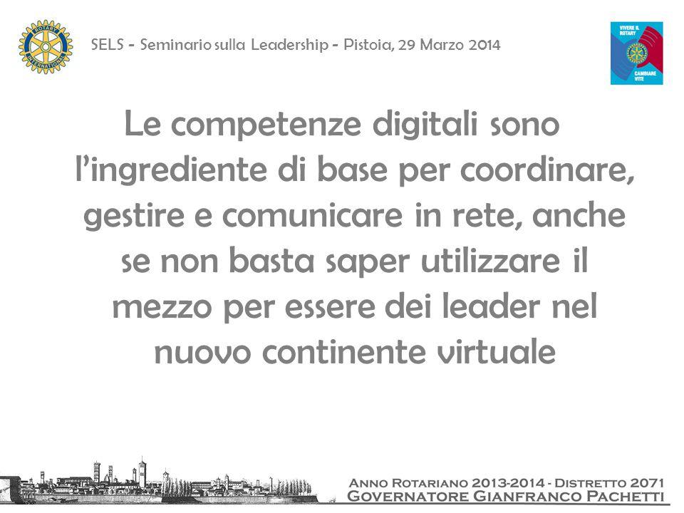 Le competenze digitali sono l'ingrediente di base per coordinare, gestire e comunicare in rete, anche se non basta saper utilizzare il mezzo per essere dei leader nel nuovo continente virtuale