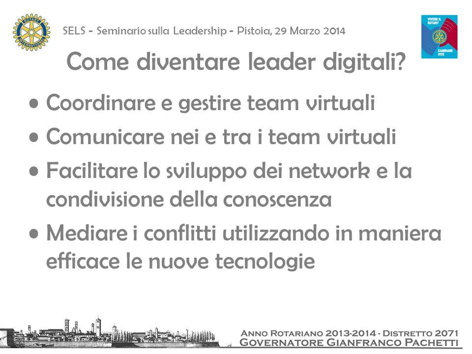 SELS - Seminario sulla Leadership - Pistoia, 29 Marzo 2014 Come diventare leader digitali.