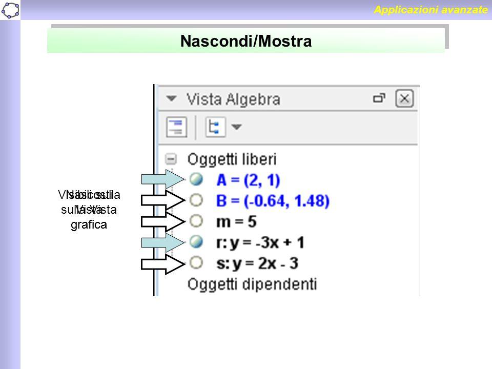 Applicazioni avanzate Visibili sulla Vista grafica Nascosti sulla Vista grafica Nascondi/Mostra