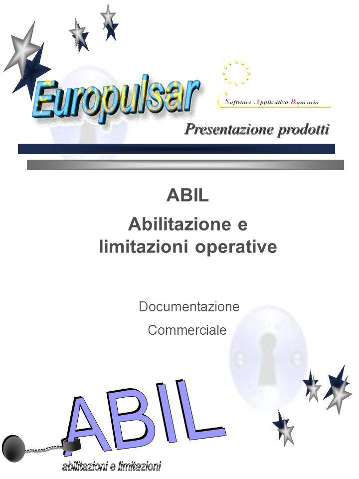 ABIL Abilitazione e limitazioni operative Documentazione Commerciale Presentazione prodotti