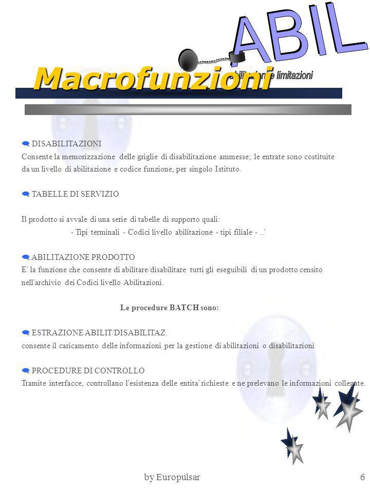 by Europulsar6 Macrofunzioni  DISABILITAZIONI Consente la memorizzazione delle griglie di disabilitazione ammesse; le entrate sono costituite da un l