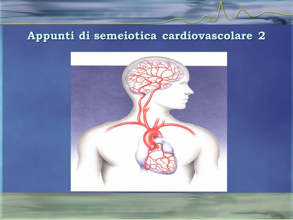 Appunti di semeiotica cardiovascolare 2