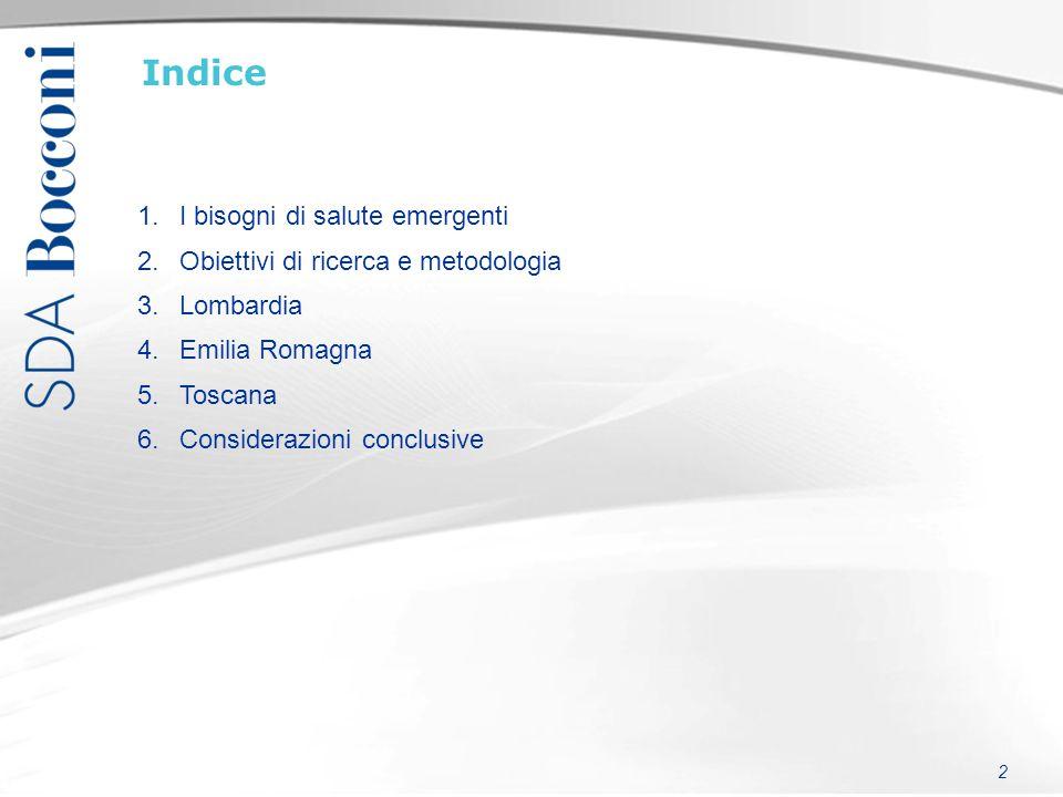 2 Indice 1.I bisogni di salute emergenti 2.Obiettivi di ricerca e metodologia 3.Lombardia 4.Emilia Romagna 5.Toscana 6.Considerazioni conclusive