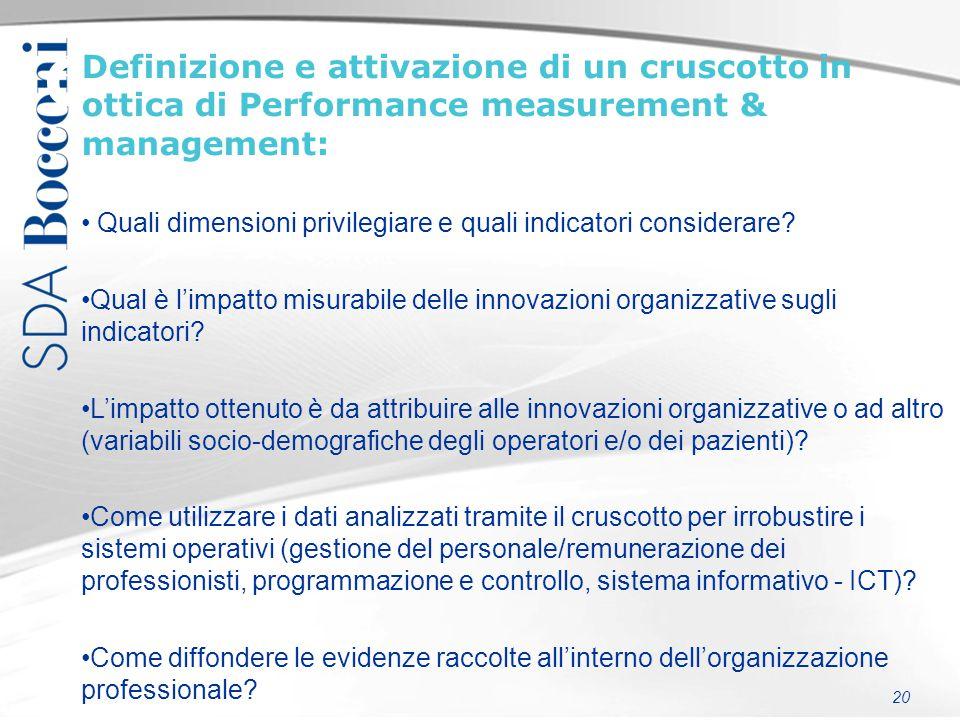 Obiettivi del progetto Definizione e attivazione di un cruscotto in ottica di Performance measurement & management: Quali dimensioni privilegiare e quali indicatori considerare.