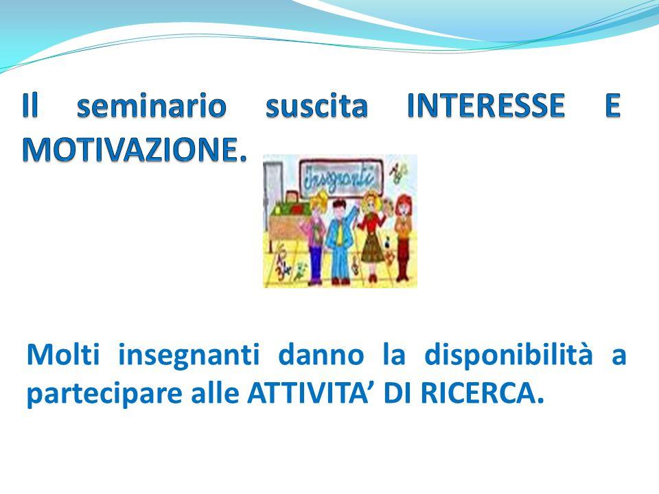 Molti insegnanti danno la disponibilità a partecipare alle ATTIVITA' DI RICERCA.