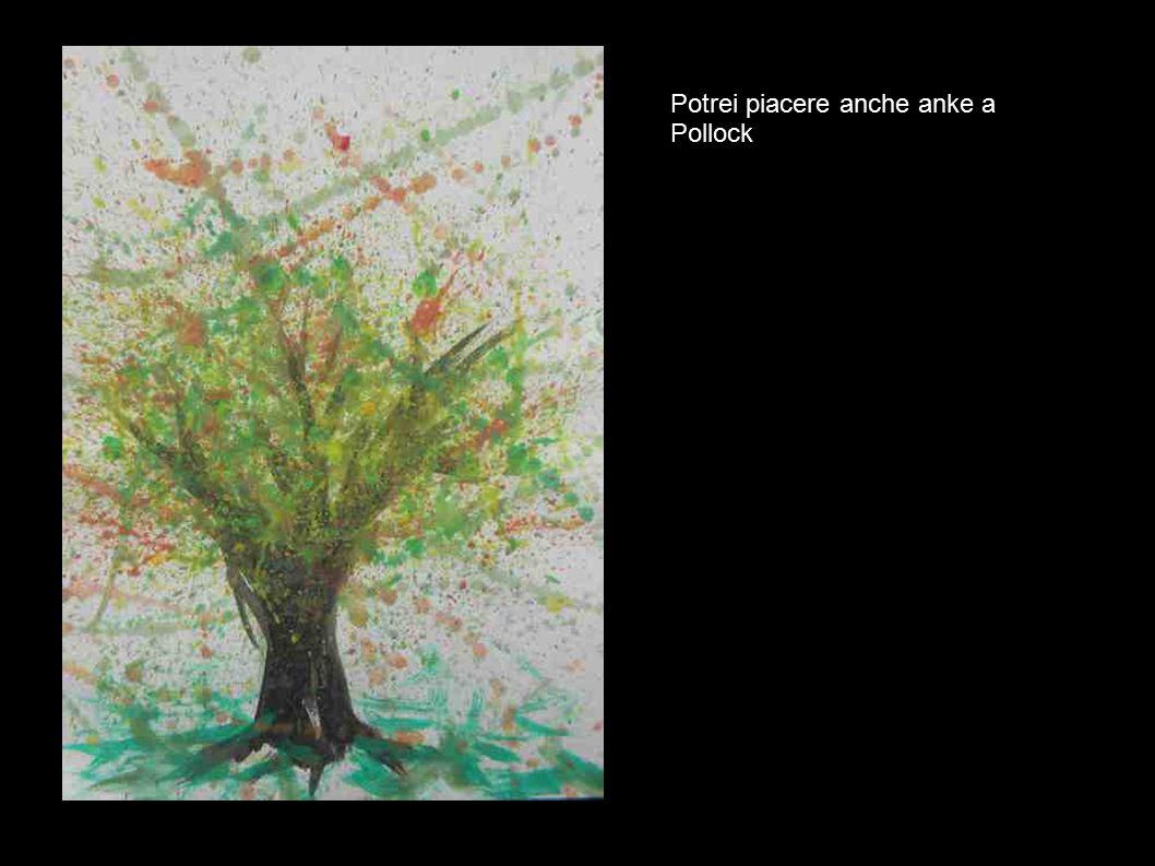 Potrei piacere anche anke a Pollock