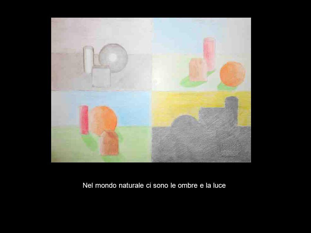 Nel mondo naturale ci sono le ombre e la luce
