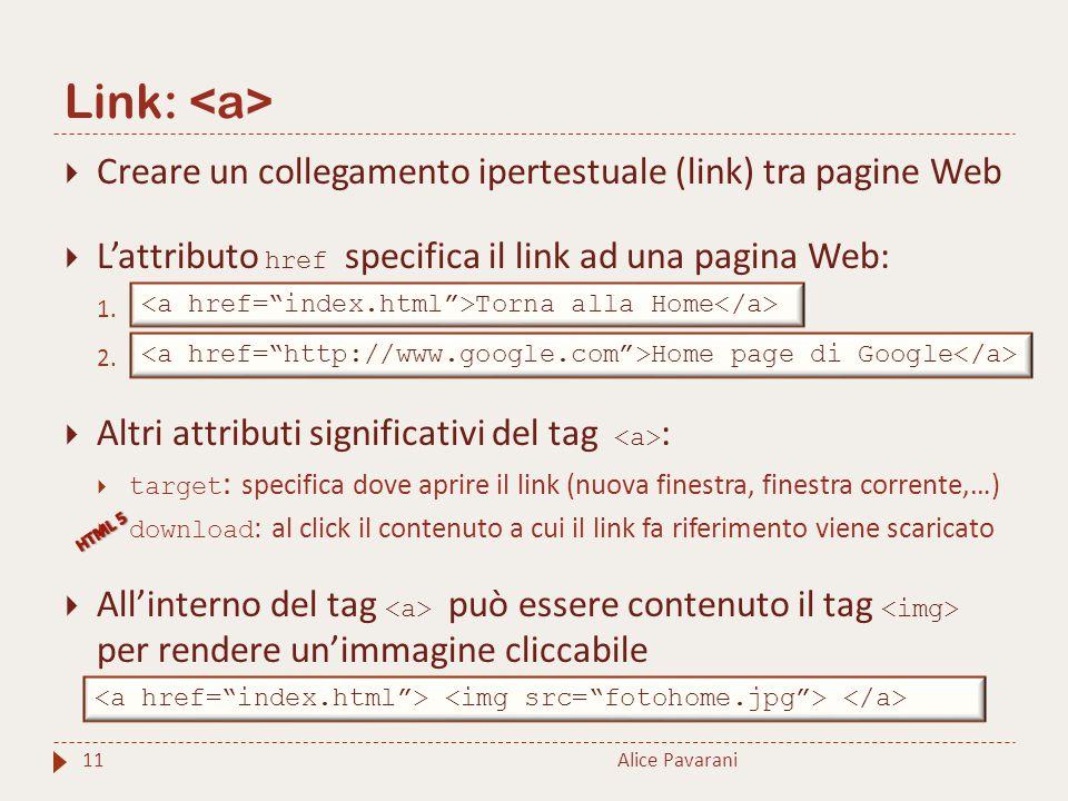 Link: 11  Creare un collegamento ipertestuale (link) tra pagine Web  L'attributo href specifica il link ad una pagina Web: 1.