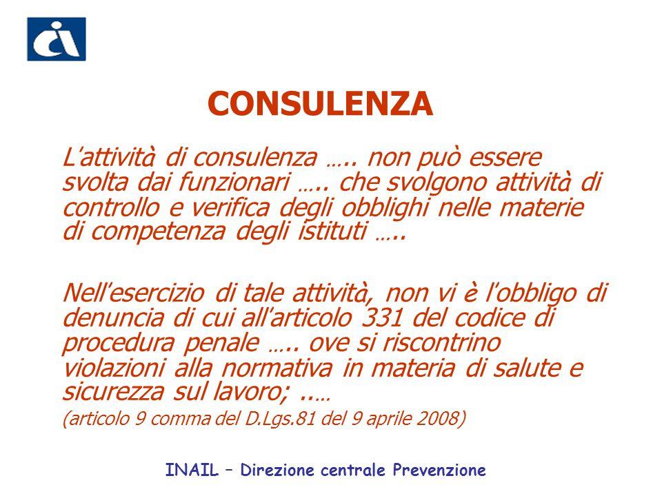 CONSULENZA L ' attivit à di consulenza ….. non può essere svolta dai funzionari ….. che svolgono attivit à di controllo e verifica degli obblighi nell
