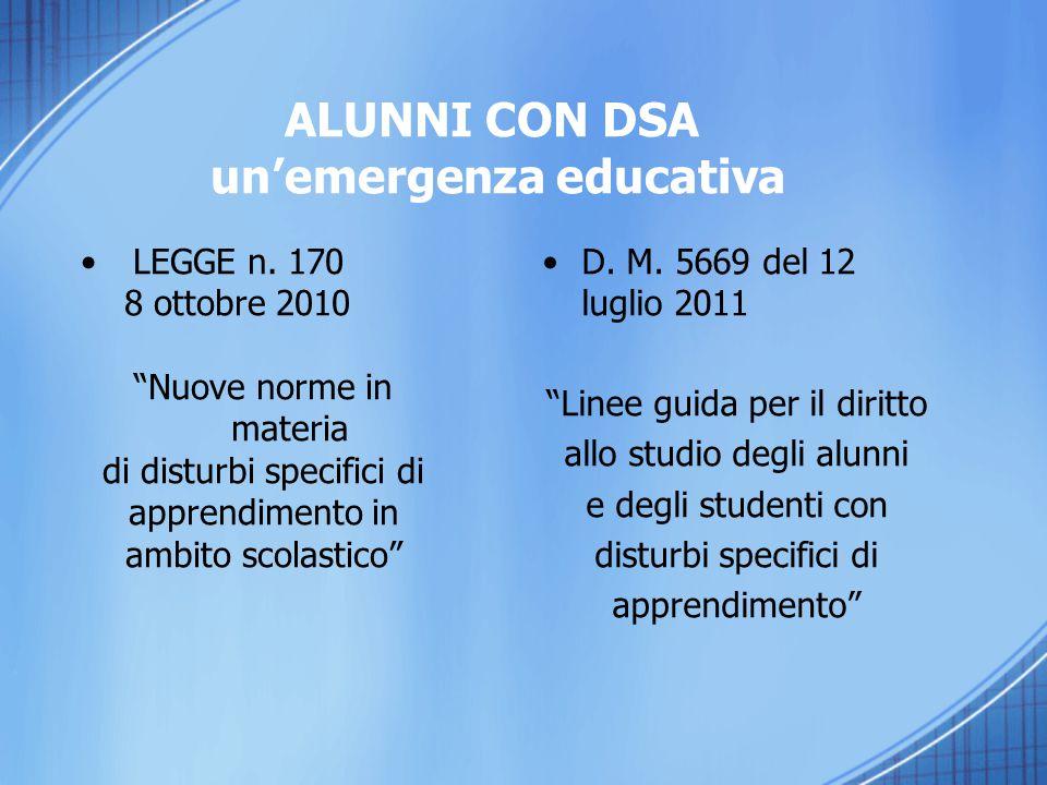 """D. M. 5669 del 12 luglio 2011 """"Linee guida per il diritto allo studio degli alunni e degli studenti con disturbi specifici di apprendimento"""" LEGGE n."""