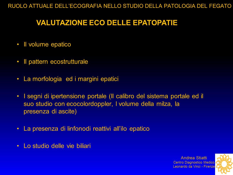 RUOLO ATTUALE DELL'ECOGRAFIA NELLO STUDIO DELLA PATOLOGIA DEL FEGATO RR Andrea Stiatti Centro Diagnostico Medico Leonardo da Vinci - Firenze Il volume, la struttura, margini….