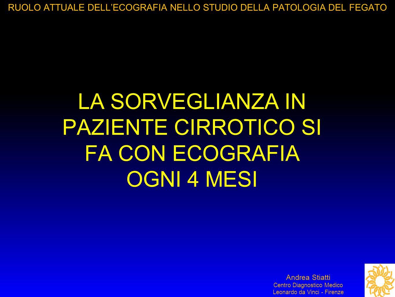 RUOLO ATTUALE DELL'ECOGRAFIA NELLO STUDIO DELLA PATOLOGIA DEL FEGATO RR Andrea Stiatti Centro Diagnostico Medico Leonardo da Vinci - Firenze