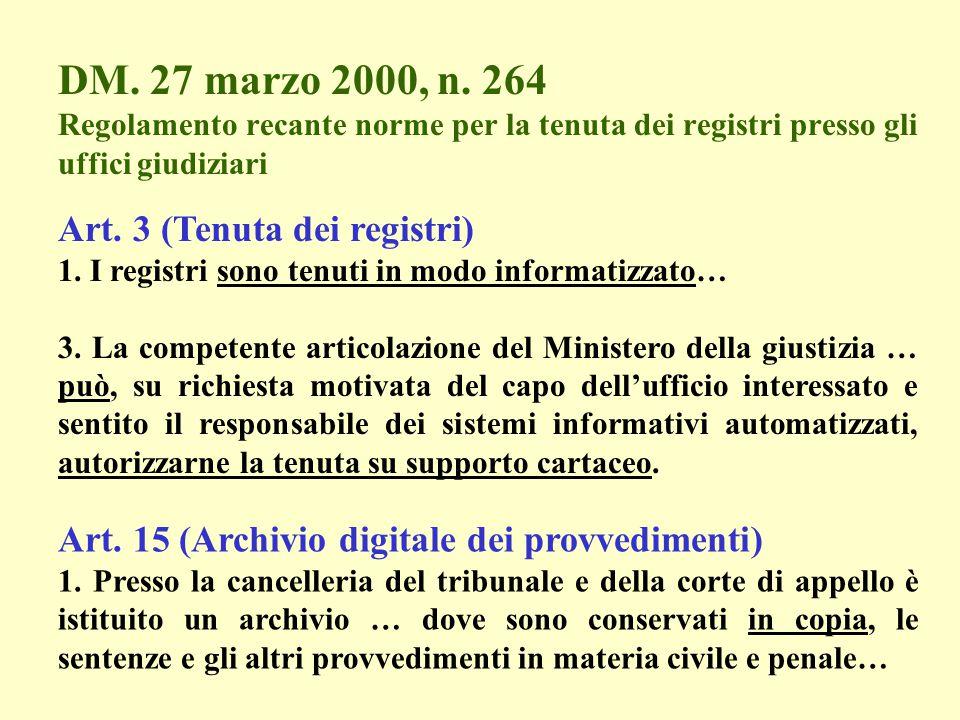 DM. 27 marzo 2000, n. 264 Regolamento recante norme per la tenuta dei registri presso gli uffici giudiziari Art. 3 (Tenuta dei registri) 1. I registri