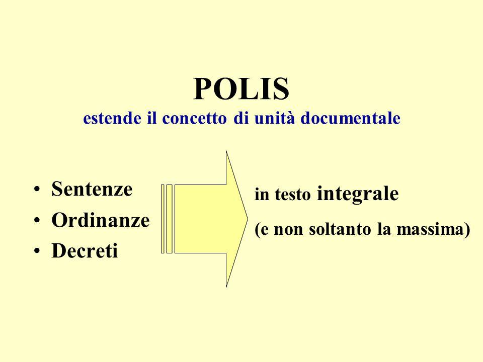 POLIS estende il concetto di unità documentale Sentenze Ordinanze Decreti in testo integrale (e non soltanto la massima)