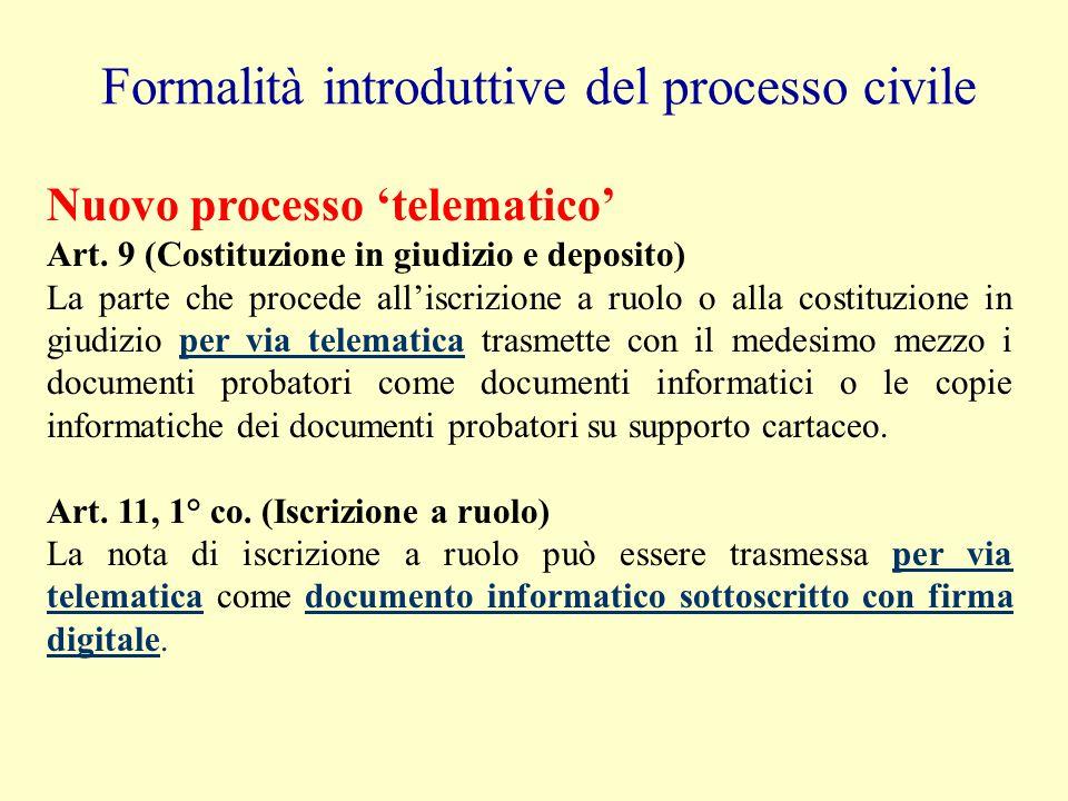 Formalità introduttive del processo civile Vecchio processo 'cartaceo' Art.