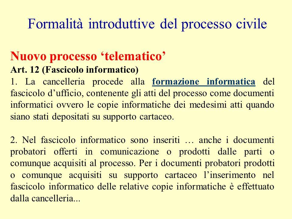 Formalità introduttive del processo civile Vecchio processo 'cartaceo' Art. 168 c.p.c. (Iscrizione della causa a ruolo e formazione del fascicolo d'uf
