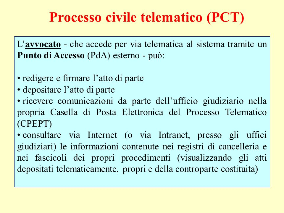 L'avvocato - che accede per via telematica al sistema tramite un Punto di Accesso (PdA) esterno - può: redigere e firmare l'atto di parte depositare l