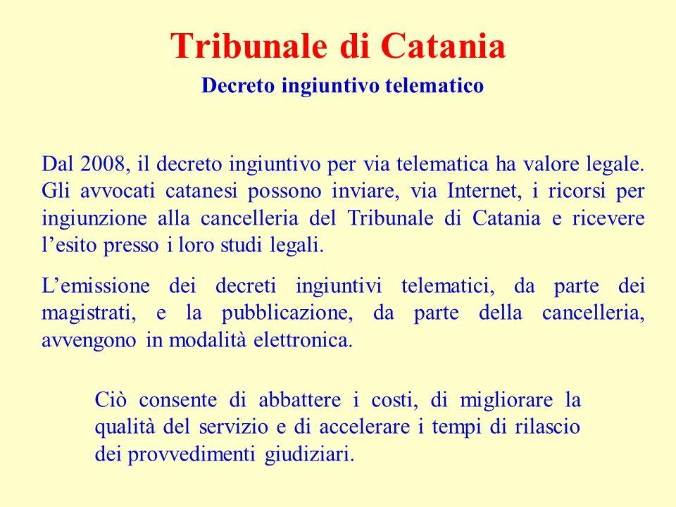 Tribunale di Catania Decreto ingiuntivo telematico Dal 2008, il decreto ingiuntivo per via telematica ha valore legale. Gli avvocati catanesi possono