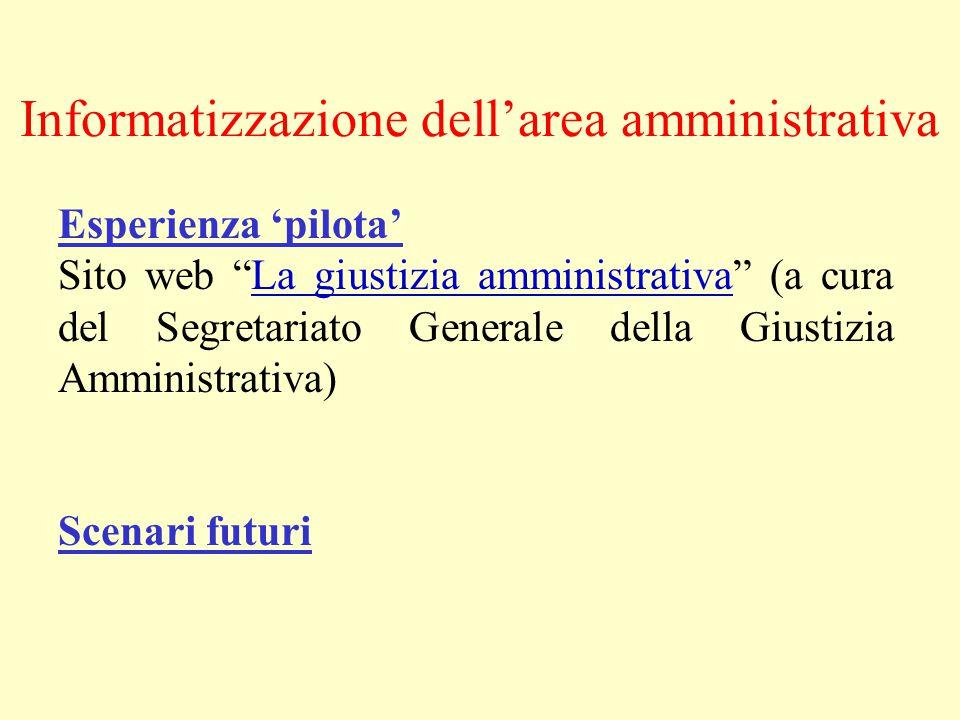 """Informatizzazione dell'area amministrativa Esperienza 'pilota' Sito web """"La giustizia amministrativa"""" (a cura del Segretariato Generale della Giustizi"""