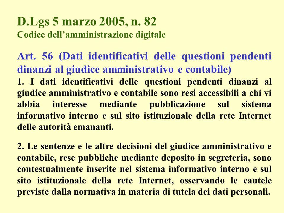 D.Lgs 5 marzo 2005, n. 82 Codice dell'amministrazione digitale Art. 56 (Dati identificativi delle questioni pendenti dinanzi al giudice amministrativo