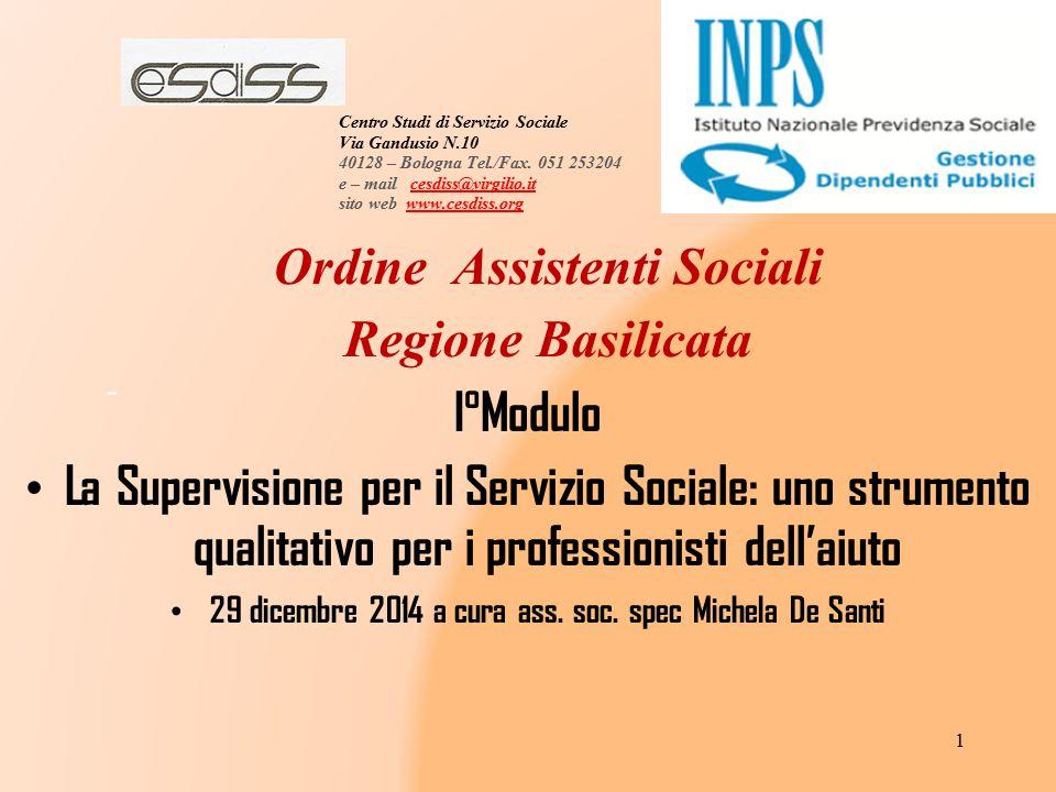 Ordine Assistenti Sociali Regione Basilicata I°Modulo La Supervisione per il Servizio Sociale: uno strumento qualitativo per i professionisti dell'aiu