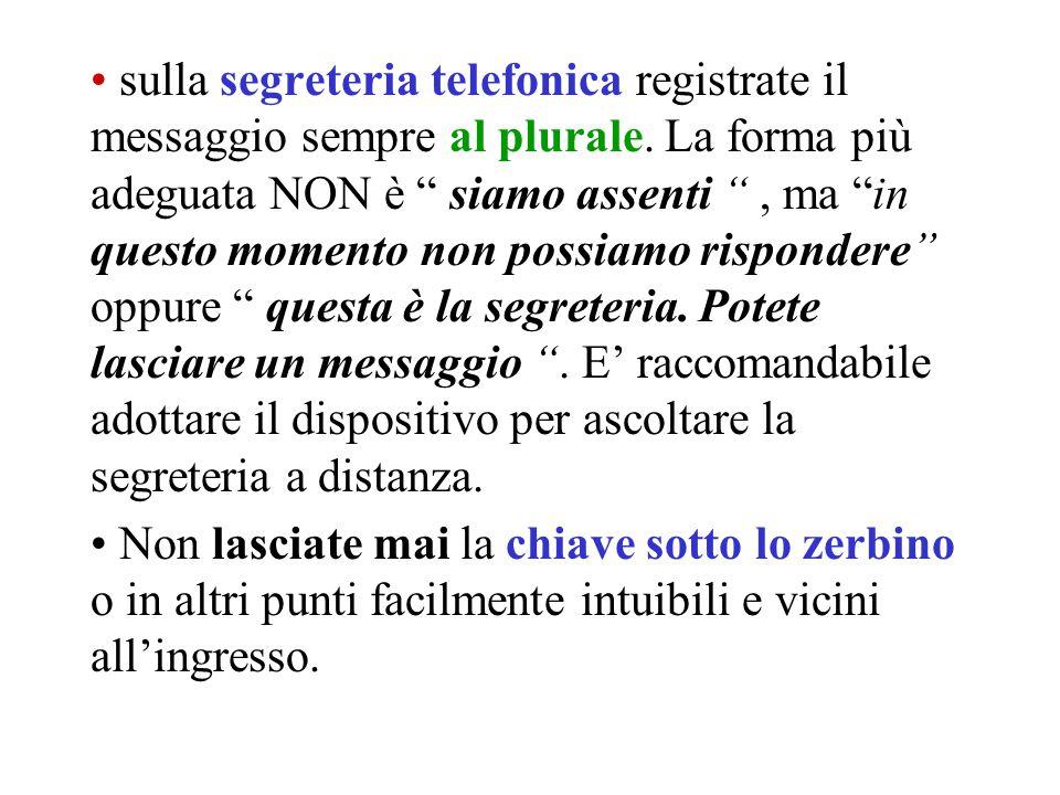"""sulla segreteria telefonica registrate il messaggio sempre al plurale. La forma più adeguata NON è """" siamo assenti """", ma """"in questo momento non possia"""
