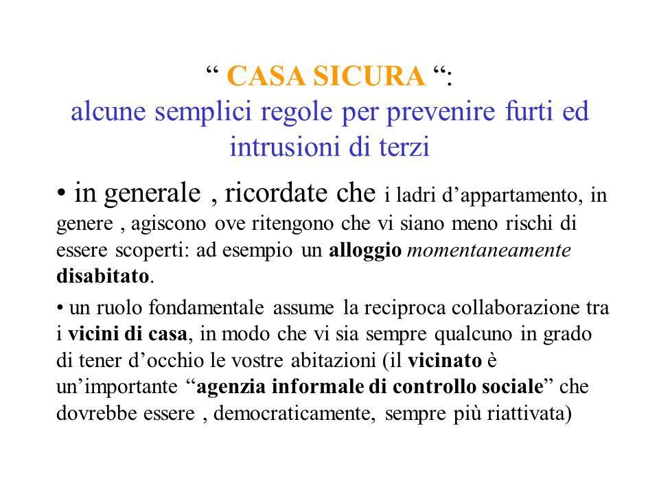 """"""" CASA SICURA """": alcune semplici regole per prevenire furti ed intrusioni di terzi in generale, ricordate che i ladri d'appartamento, in genere, agisc"""