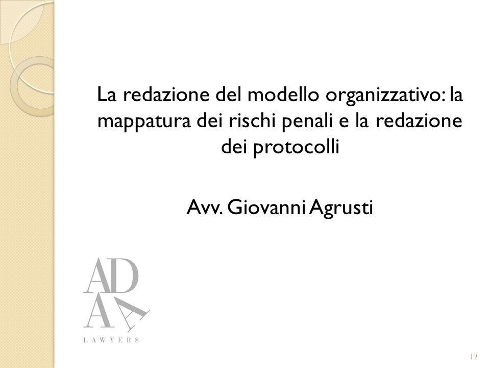 La redazione del modello organizzativo: la mappatura dei rischi penali e la redazione dei protocolli Avv.