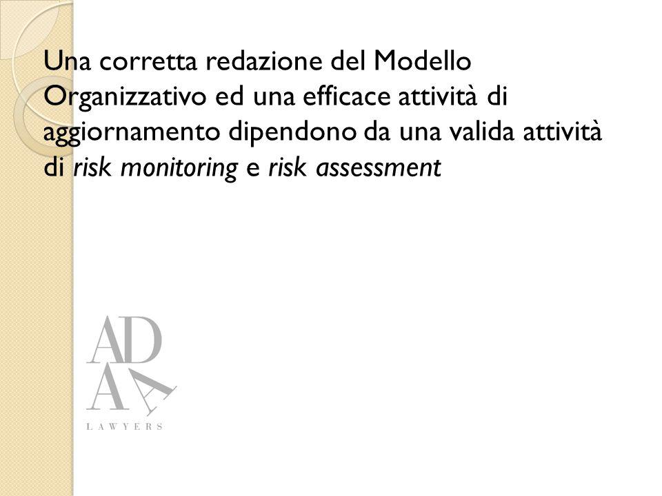Una corretta redazione del Modello Organizzativo ed una efficace attività di aggiornamento dipendono da una valida attività di risk monitoring e risk assessment