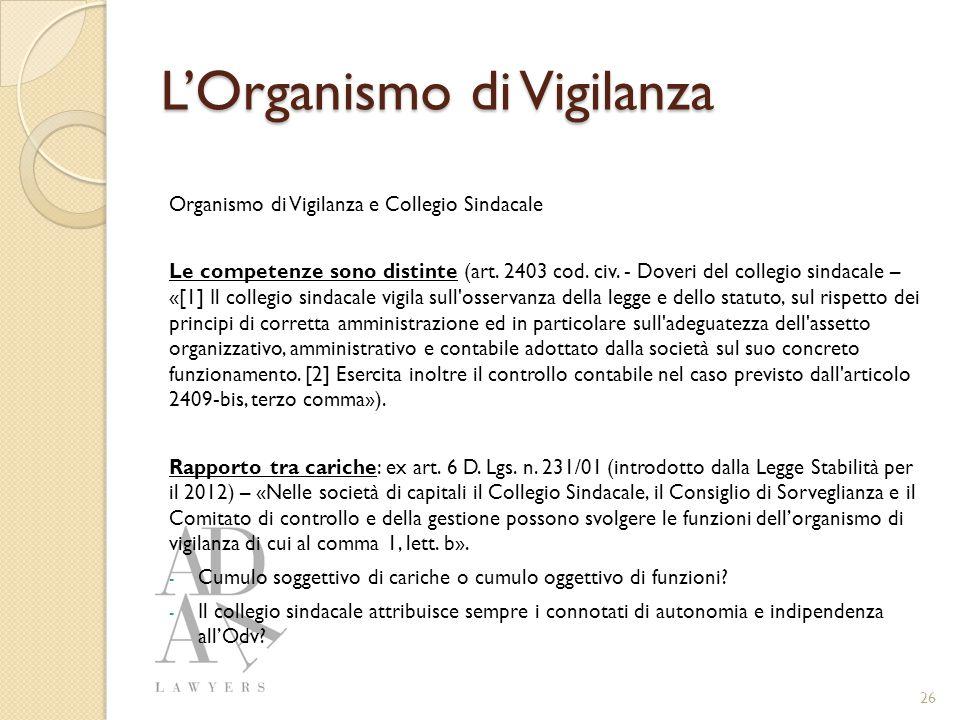 L'Organismo di Vigilanza Organismo di Vigilanza e Collegio Sindacale Le competenze sono distinte (art.