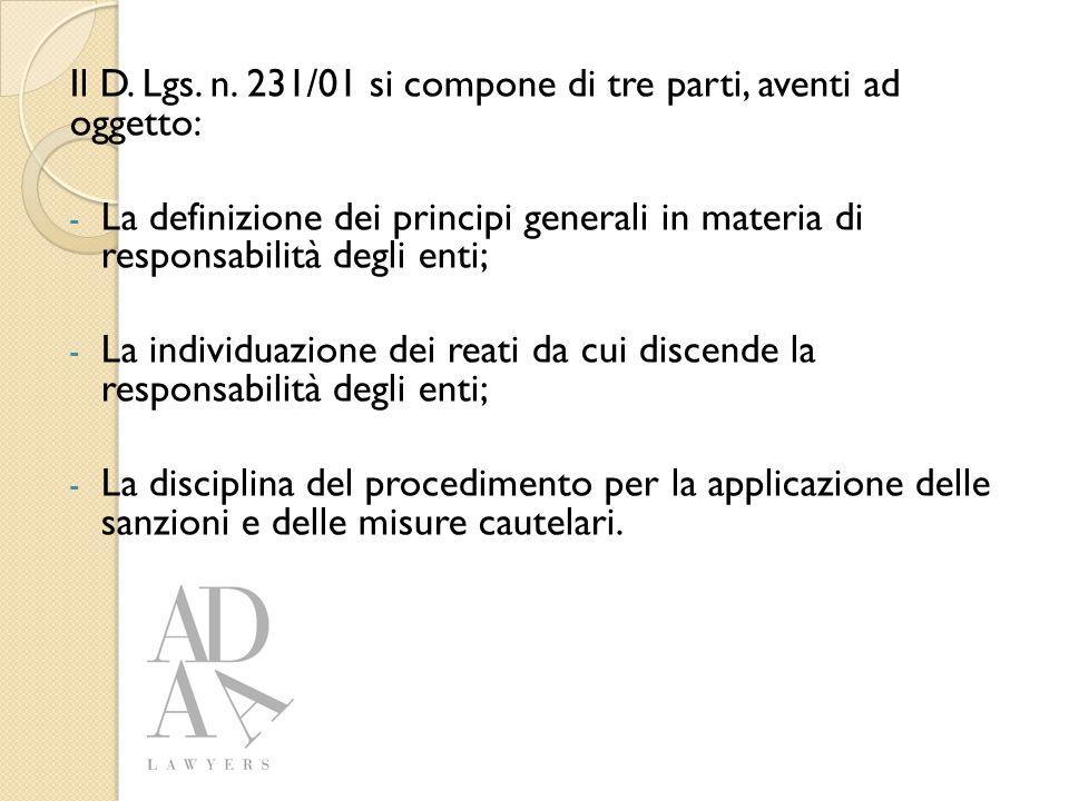 Modello Organizzativo La legge non individua nel dettaglio né il contenuto né le parti di cui si compone un modello organizzativo.