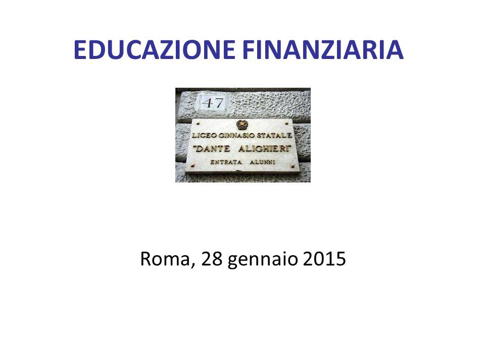 EDUCAZIONE FINANZIARIA Roma, 28 gennaio 2015