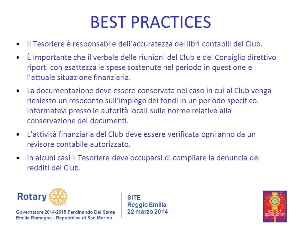 BEST PRACTICES Il Tesoriere è responsabile dell'accuratezza dei libri contabili del Club.