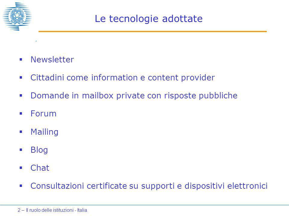 Le tecnologie adottate  Newsletter  Cittadini come information e content provider  Domande in mailbox private con risposte pubbliche  Forum  Mail