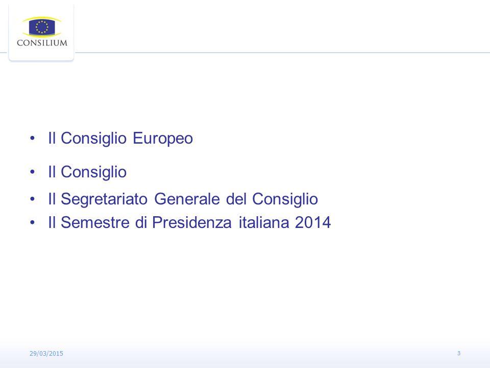 3 Il Consiglio Europeo Il Consiglio Il Segretariato Generale del Consiglio Il Semestre di Presidenza italiana 2014