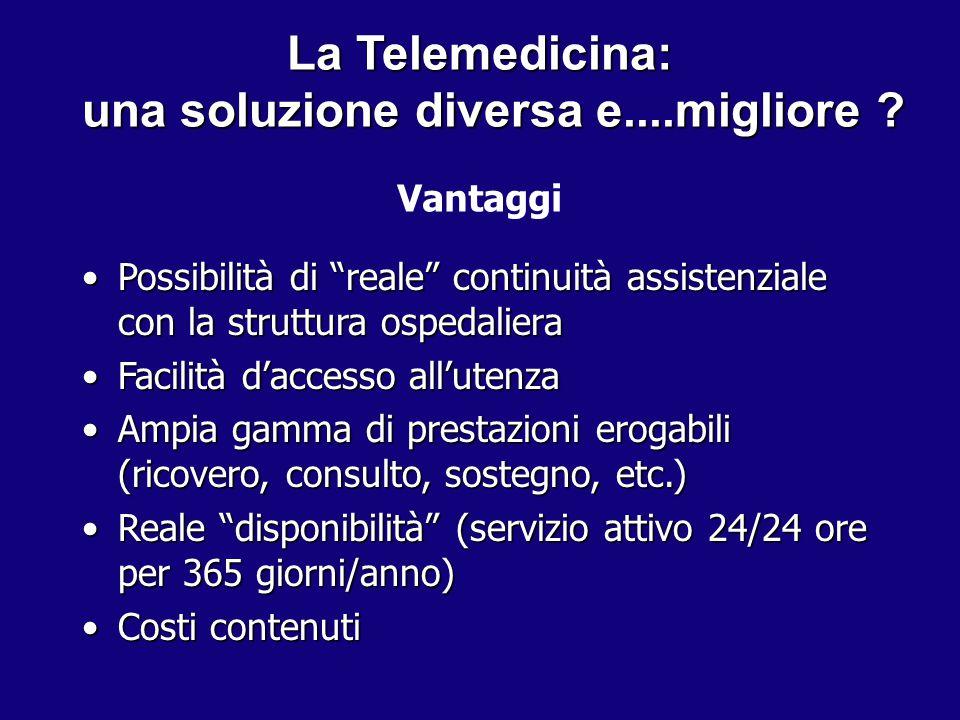 """La Telemedicina: una soluzione diversa e....migliore ? Possibilità di """"reale"""" continuità assistenziale con la struttura ospedalieraPossibilità di """"rea"""