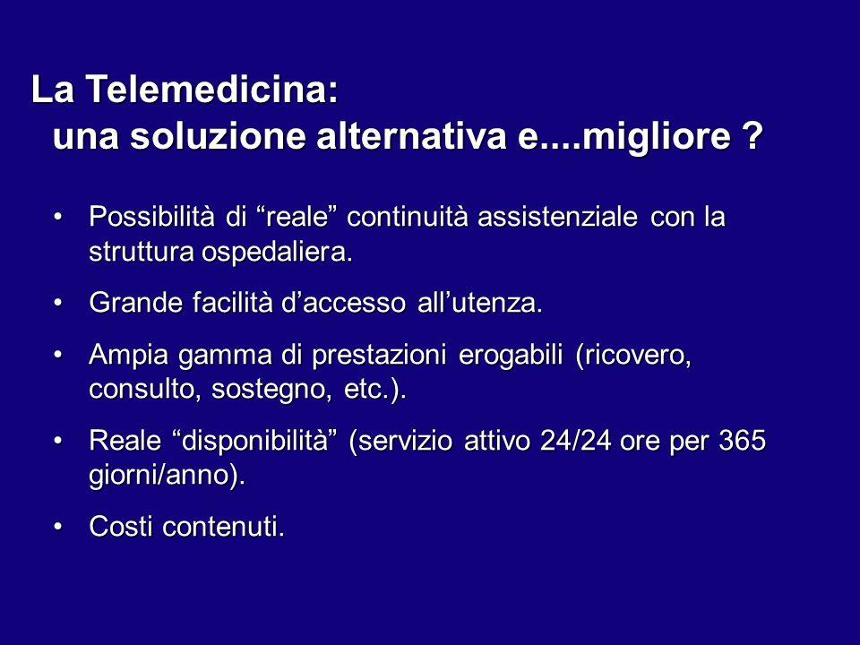 """La Telemedicina: una soluzione alternativa e....migliore ? Possibilità di """"reale"""" continuità assistenziale con la struttura ospedaliera.Possibilità di"""