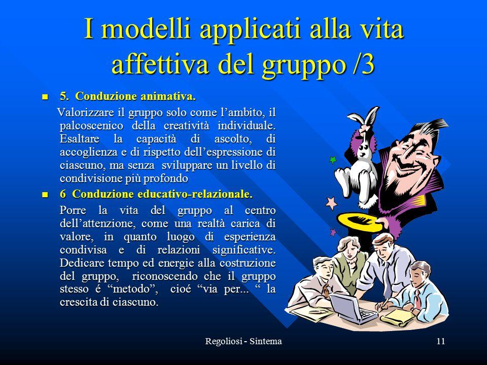 Regoliosi - Sintema11 I modelli applicati alla vita affettiva del gruppo /3 5. Conduzione animativa. 5. Conduzione animativa. Valorizzare il gruppo so