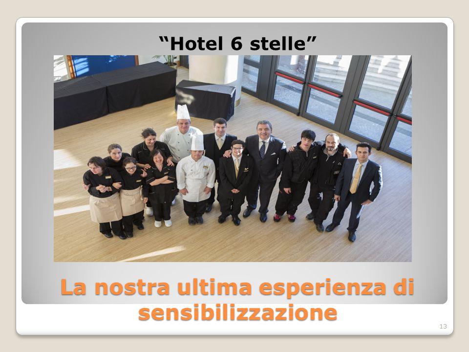 La nostra ultima esperienza di sensibilizzazione Hotel 6 stelle 13