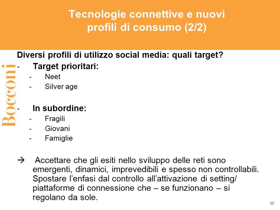 Tecnologie connettive e nuovi profili di consumo (2/2) Diversi profili di utilizzo social media: quali target? -Target prioritari: -Neet -Silver age -
