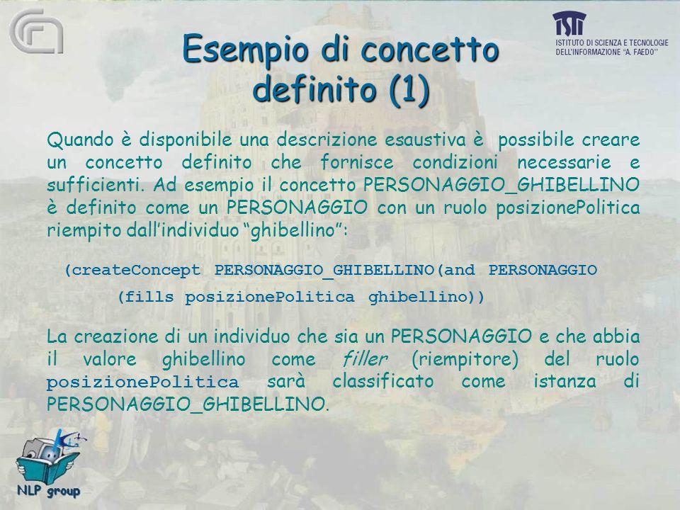 Esempio di concetto definito (1) Quando è disponibile una descrizione esaustiva è possibile creare un concetto definito che fornisce condizioni necessarie e sufficienti.