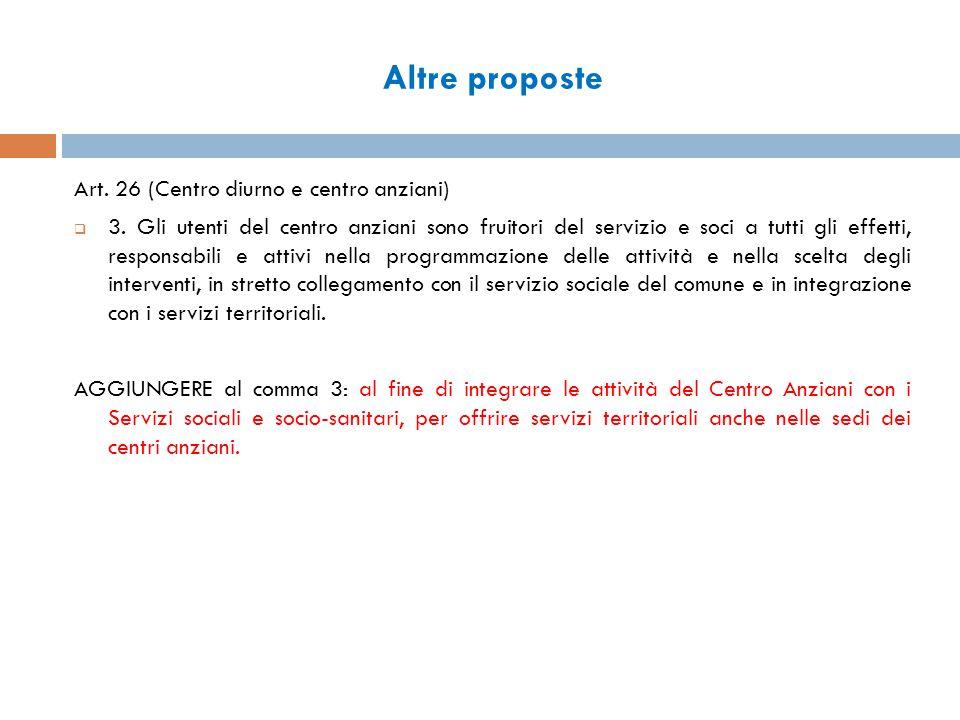 Altre proposte Art. 26 (Centro diurno e centro anziani)  3.
