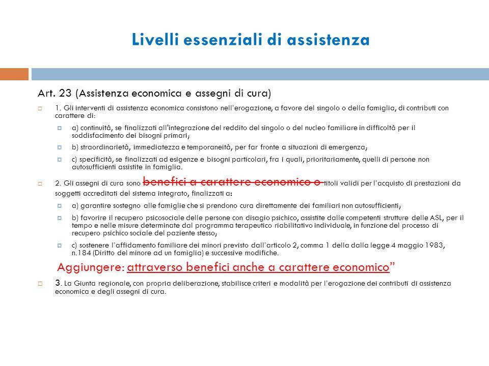 Livelli essenziali di assistenza Art. 23 (Assistenza economica e assegni di cura)  1.