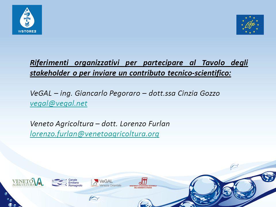 Riferimenti organizzativi per partecipare al Tavolo degli stakeholder o per inviare un contributo tecnico-scientifico: VeGAL – ing. Giancarlo Pegoraro