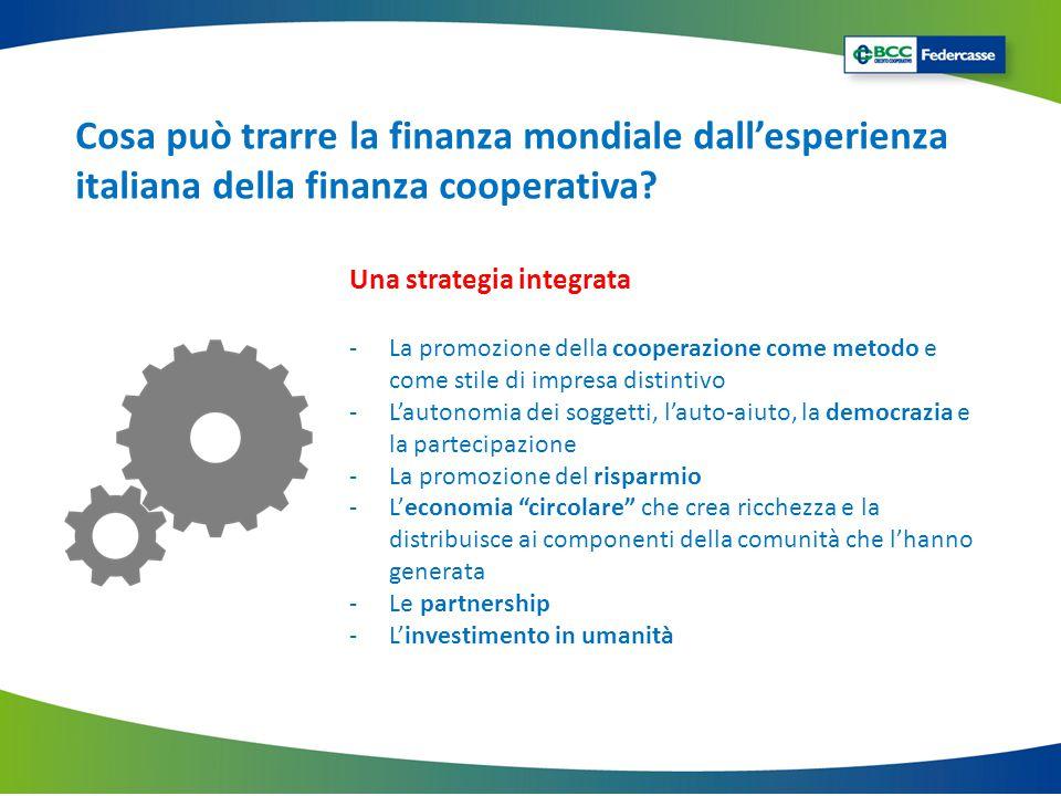 Cosa può trarre la finanza mondiale dall'esperienza italiana della finanza cooperativa? Una strategia integrata -La promozione della cooperazione come