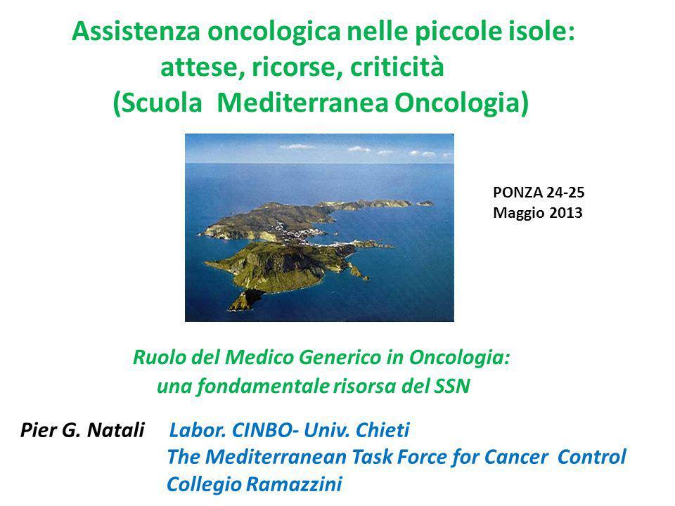 Assistenza oncologica nelle piccole isole: attese, ricorse, criticità (Scuola Mediterranea Oncologia) Ruolo del Medico Generico in Oncologia: una fondamentale risorsa del SSN Pier G.